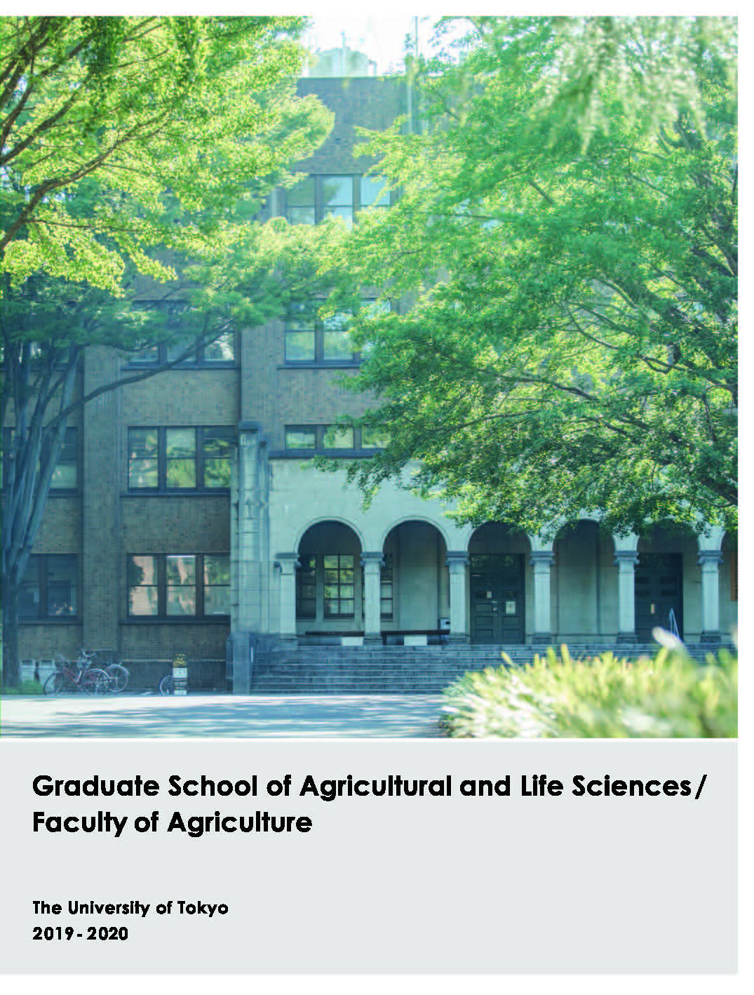 Graduate School of Agricultural and Life Sciences / Falulty of Agriculture The University of Tokyo